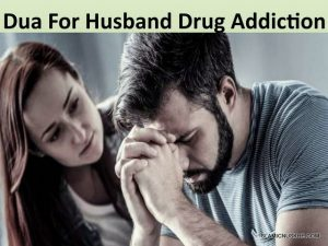 Dua To Stop Alcohol Addiction For Husband