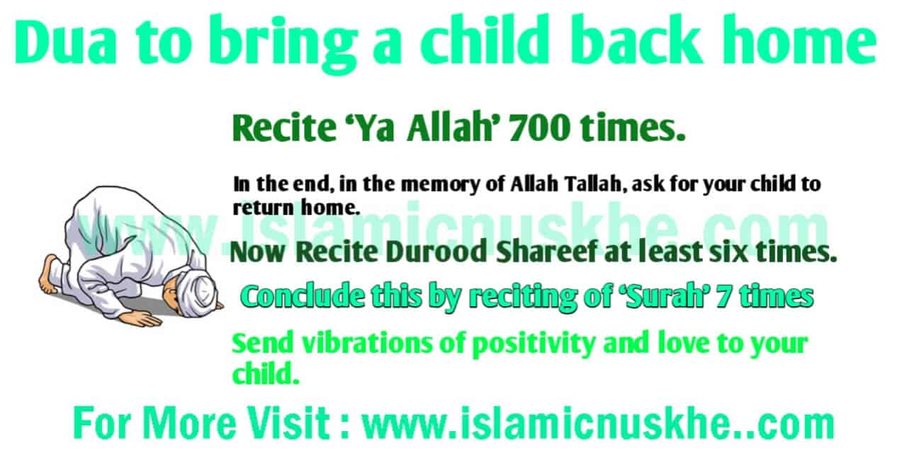 Dua to bring a child back home.