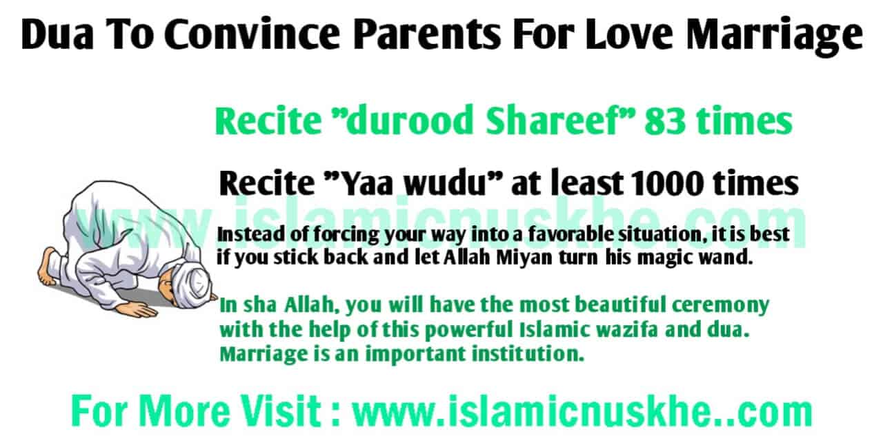Dua To Convince Parents For Love Marriage.