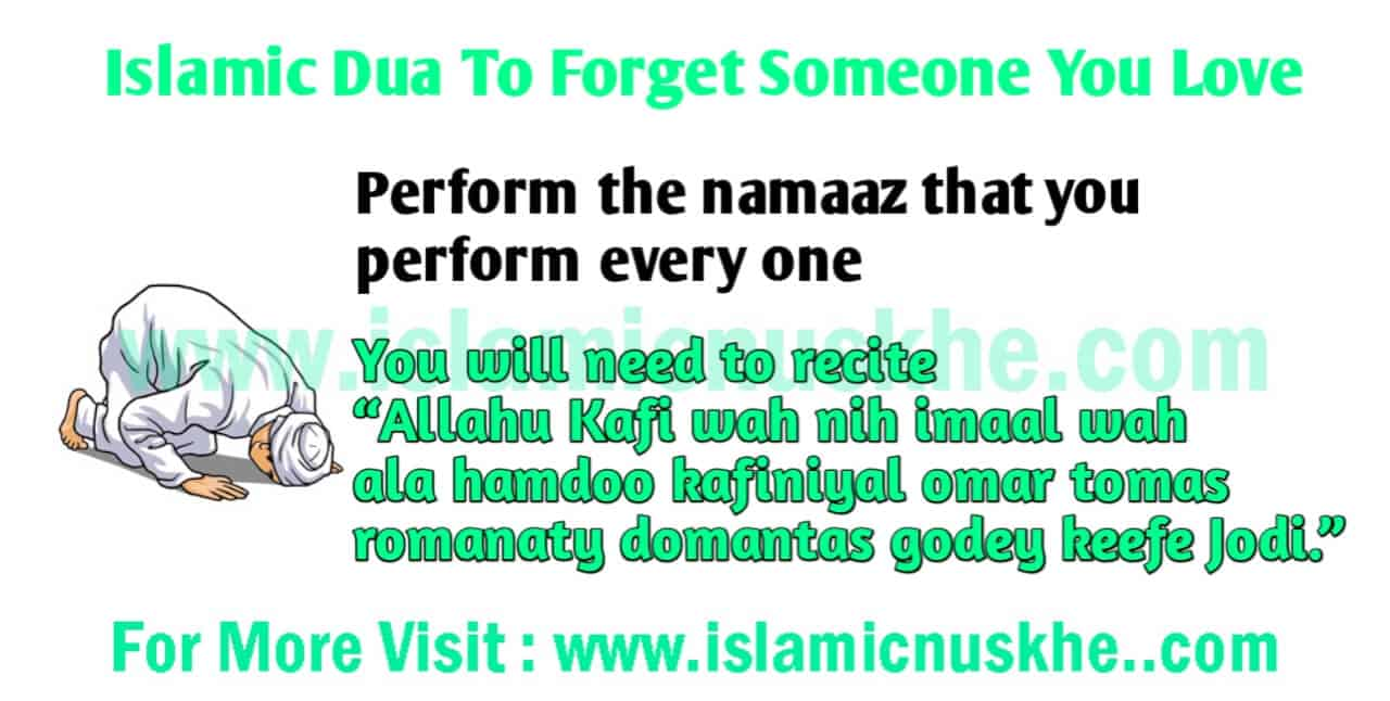 Dua To Forget Someone You love.