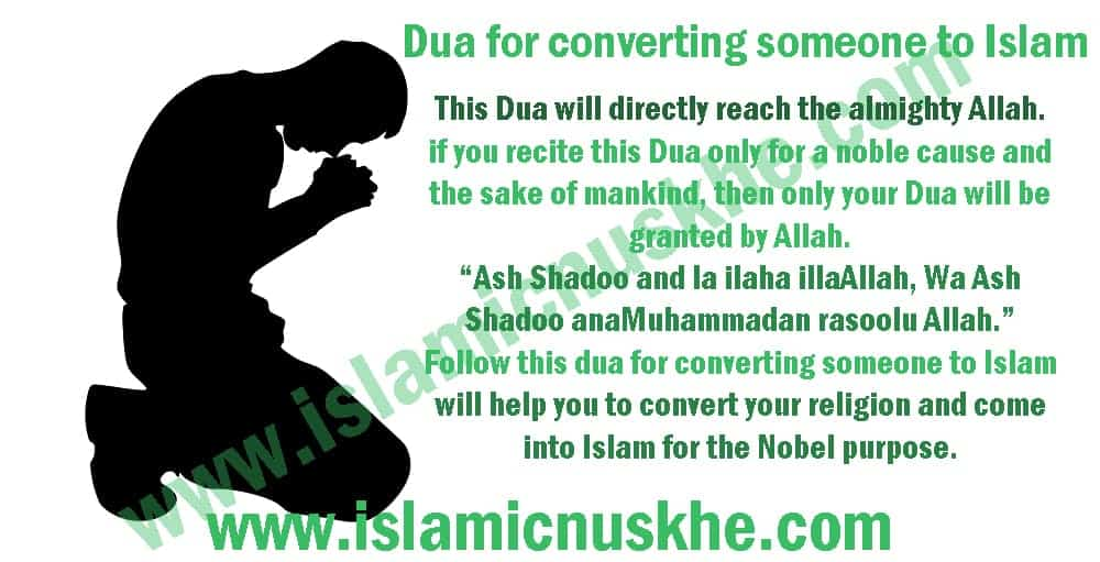 Best Dua for converting someone to Islam