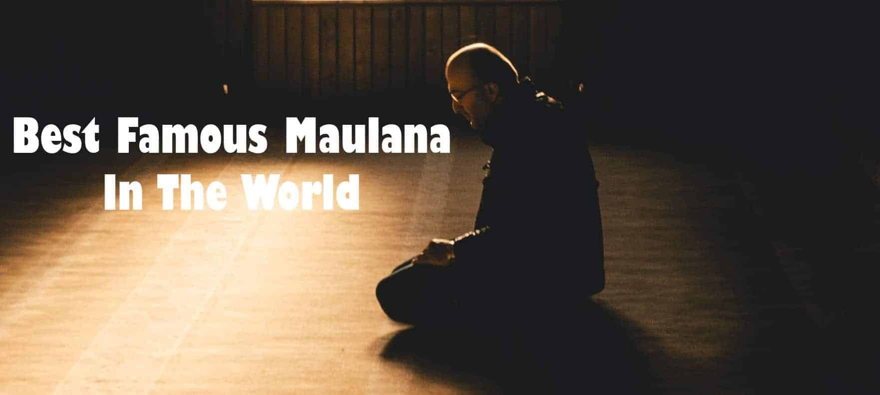 Best Famous Maulana In The World
