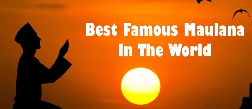 Top Best Famous Maulana In The World