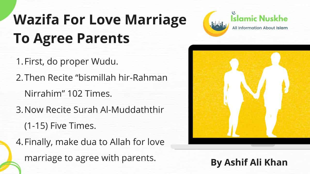 Here is Wazifa for love marriage to agree parents in the following Steps